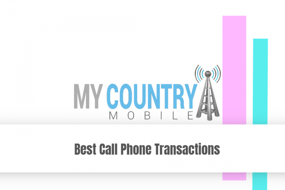 Best Call Phone Transactions - My Country Mobile