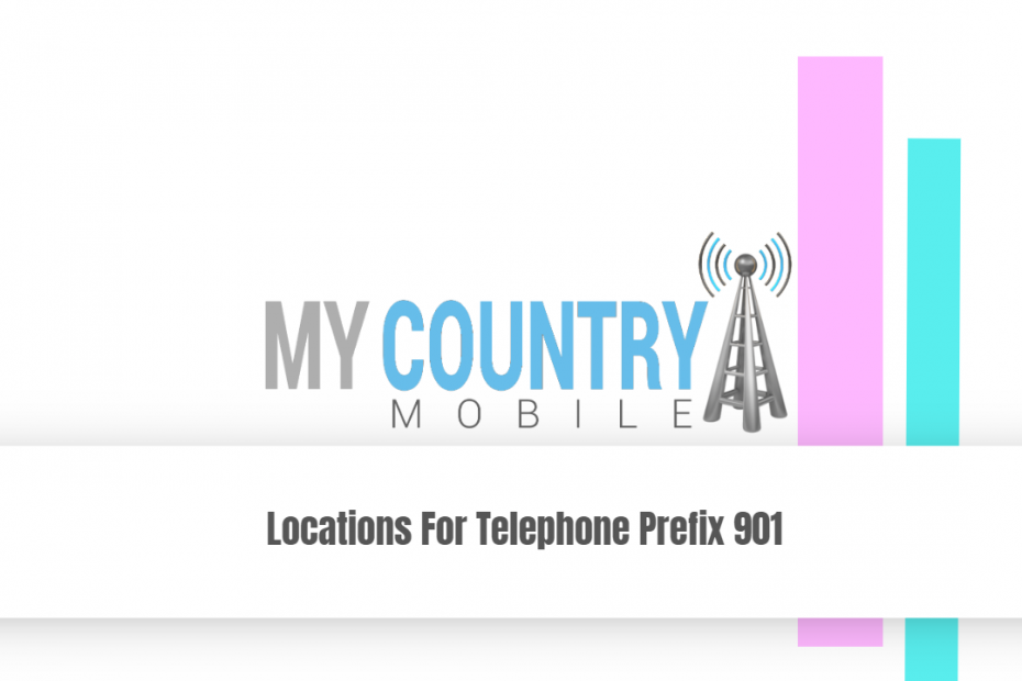 Locations For Telephone Prefix 901 - My Country Mobile