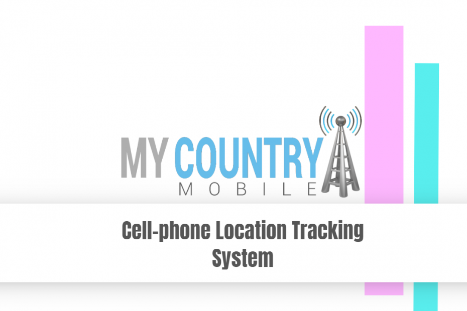 Cell-phone Location Tracking System - My Country Mobile