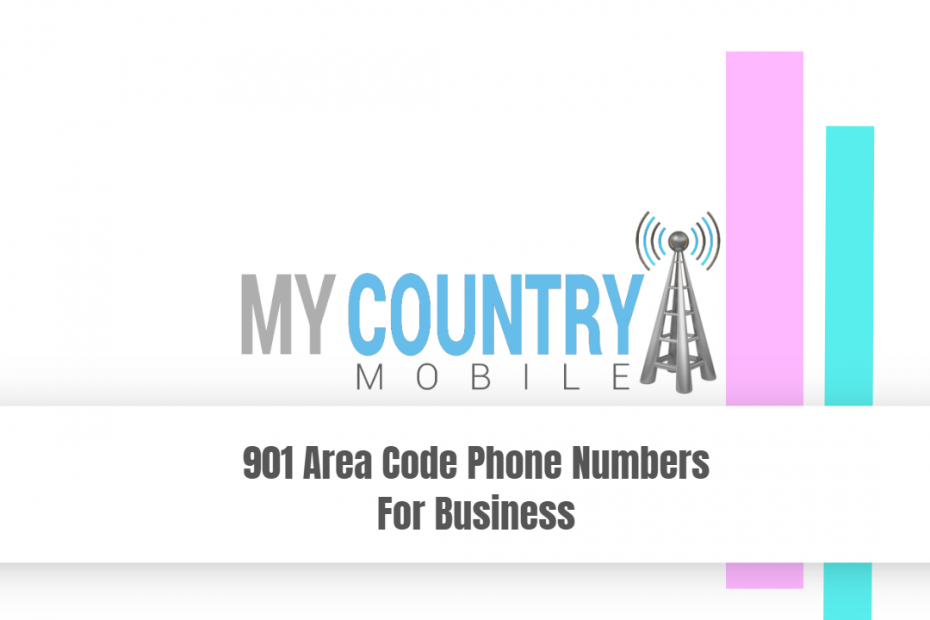901 Area Code Phone Numbers For Business - My Country Mobile