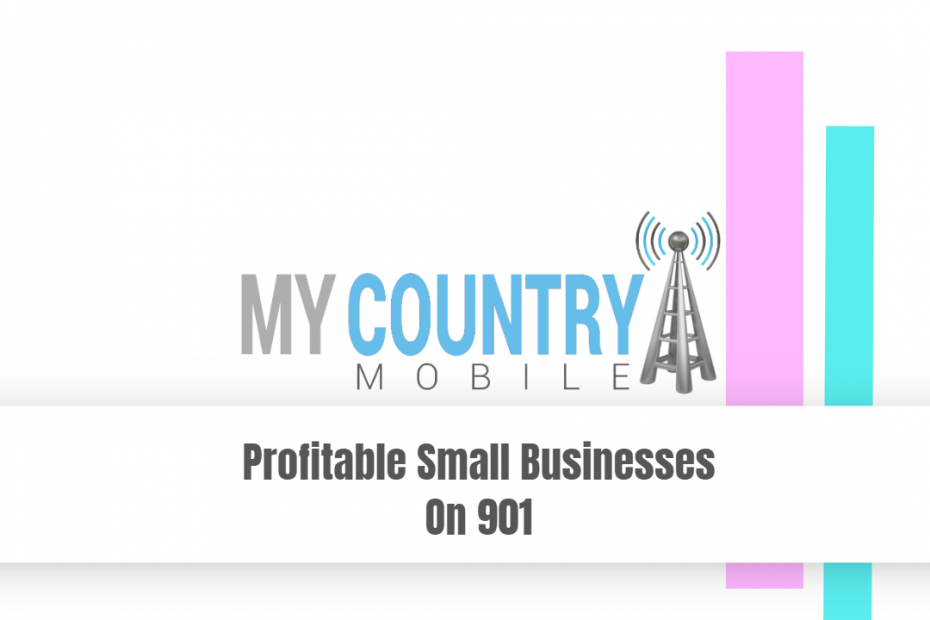Profitable Small Businesses On 901 - My Country Mobile