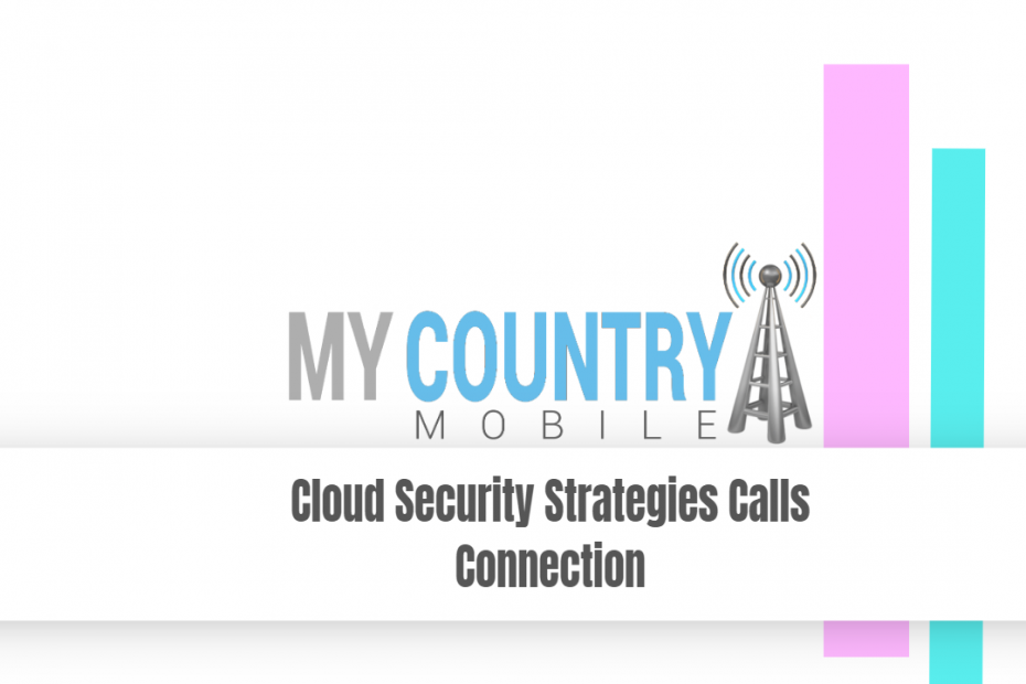 Cloud Security Strategies Calls Connection - My Country Mobile