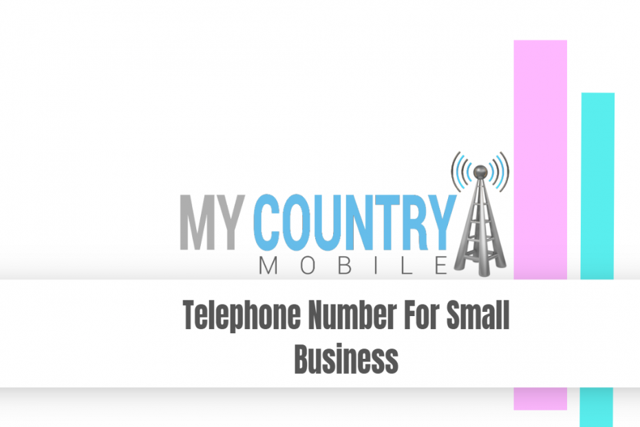 Telephone Number For Small Business - My Country Mobile