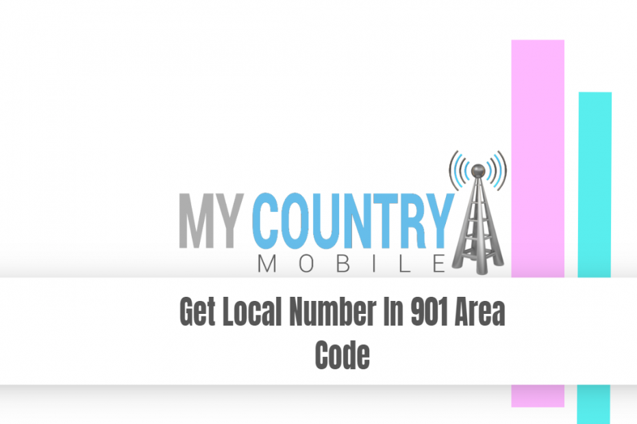 Get Local Number In 901 Area Code - My Country MobileGet Local Number In 901 Area Code - My Country Mobile