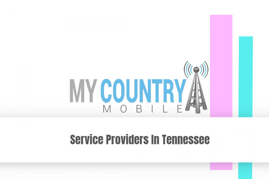 Service Providers In Tennessee - My Country Mobile